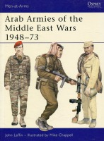 Arab Armies of the Middle East Wars 1948-1973
