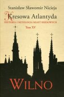 Kresowa Atlantyda Tom XV