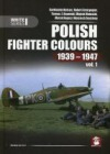 Polish Fighter Colours 1939-1947 vo.1